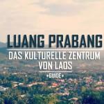 Luang Prabang (Guide) – Das Kulturelle Zentrum von Laos