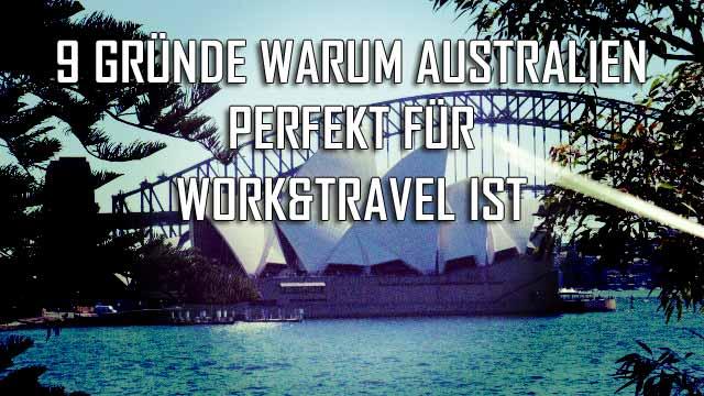 9 GRÜNDE WARUM AUSTRALIEN PERFEKT FÜR WORK&TRAVEL IST