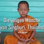 Die jungen Mönche von Singburi, Thailand (Video)