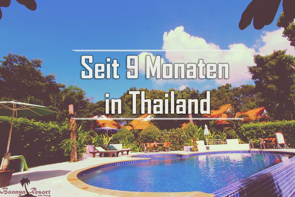 Seit 9 Monaten in Thailand. (kurzes Resümee)