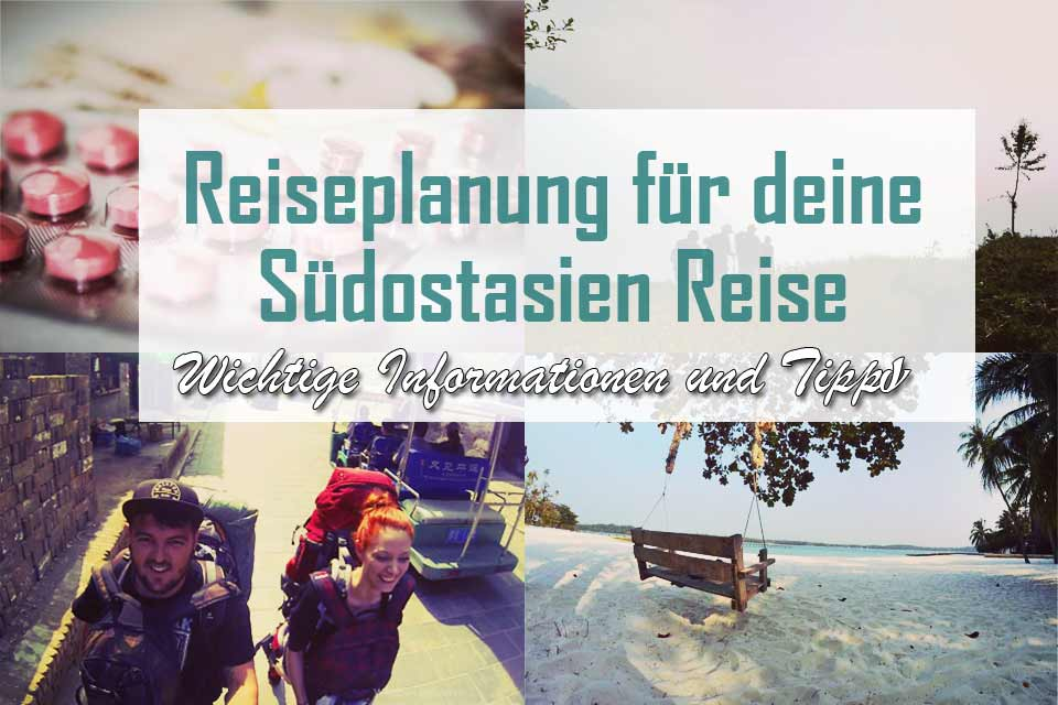reiseplanung-südostasien-reise-planung-into-the-world