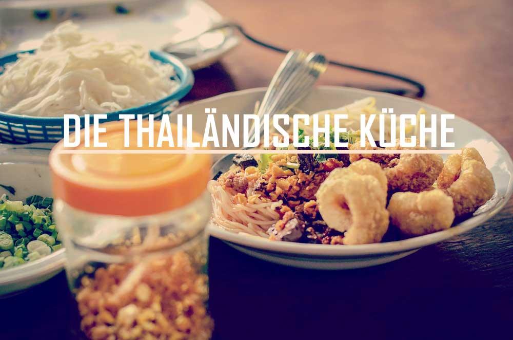 Die Thailandische Kuche Gastartikel Into The World