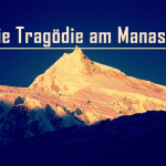 Vor 25 Jahren: Die Tragödie am Manaslu