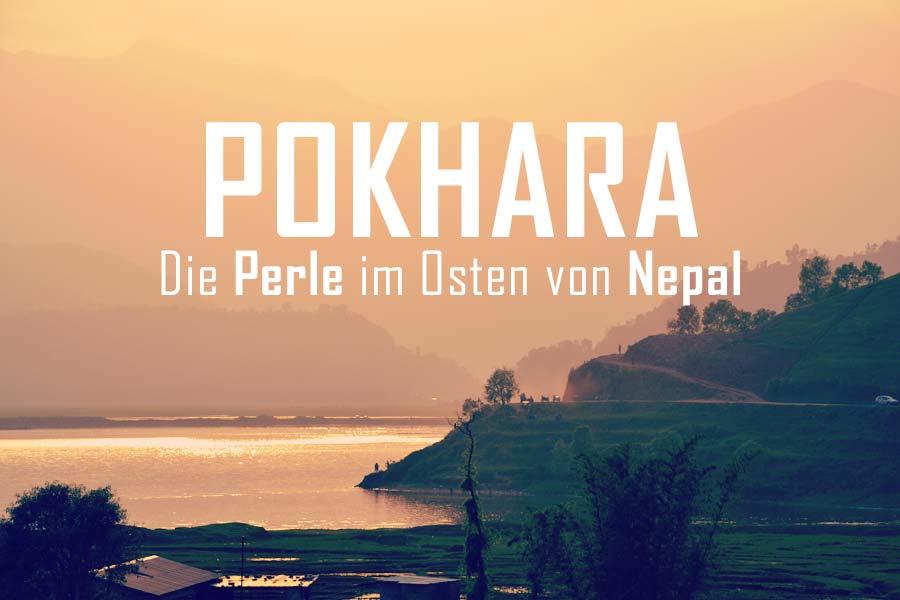 Nepal: Pokhara – Eine Perle am Fuße des Himalayas
