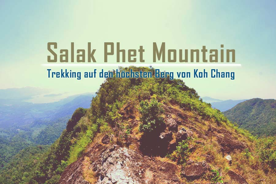Salak Phet Mountain – Trekking auf den höchsten Berg Koh Chang´s