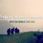 [TOUR] Trekking im Annapurnagebiet und Relaxen in Thailand