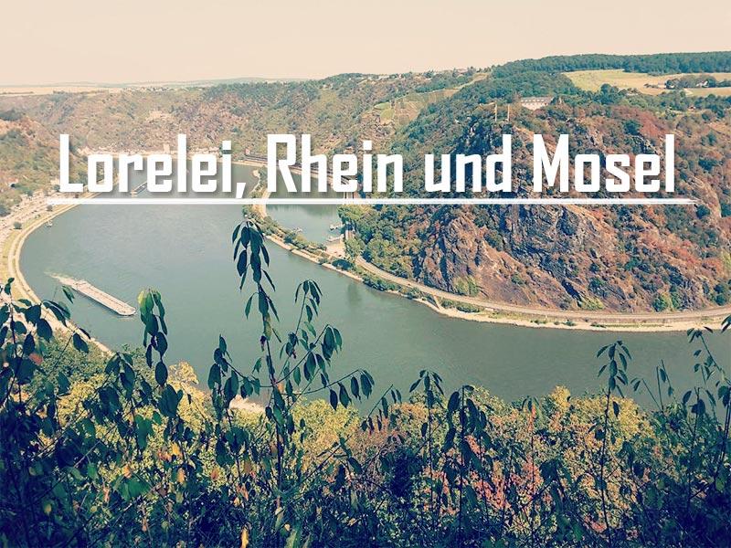 Lorelei, Rhein und Mosel – zu Gast bei Freunden
