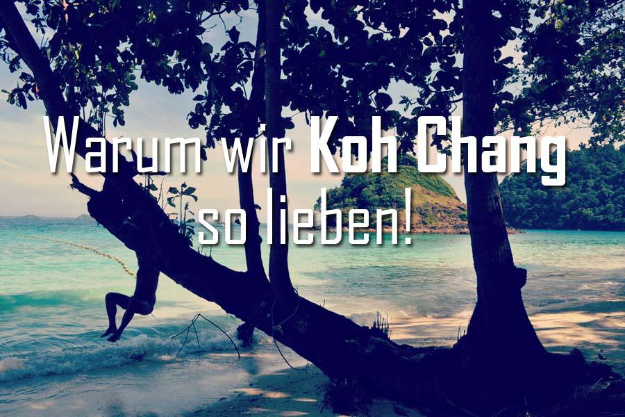 10 Gründe warum wir Koh Chang so lieben und Du es auch tun wirst