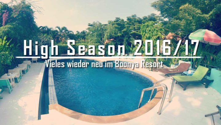 Die High Season kann kommen, vieles wieder neu im Boonya Resort