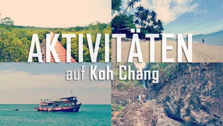 Aktivitäten auf Koh Chang – Was kann man alles machen auf der Elefanten Insel?