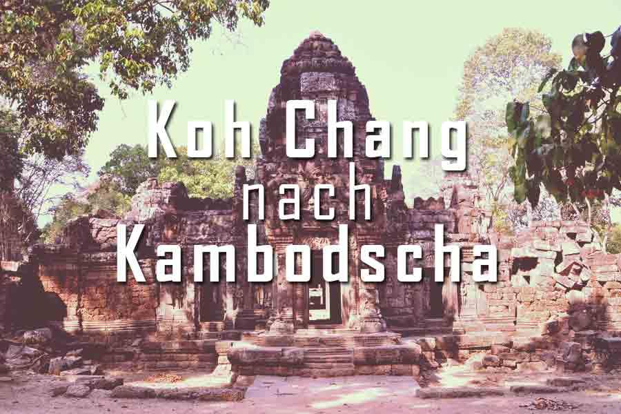Mit dem Bus von Koh Chang nach Kambodscha