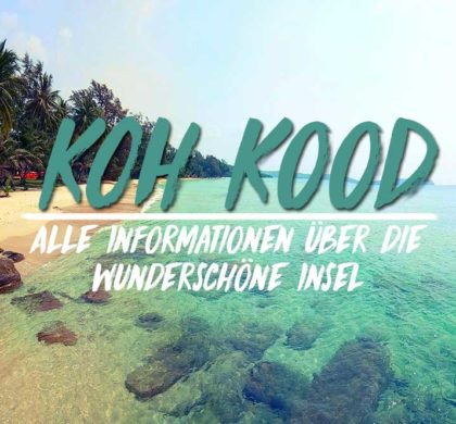 Koh Kood die wunderschöne, ruhige Insel im Golf von Thailand