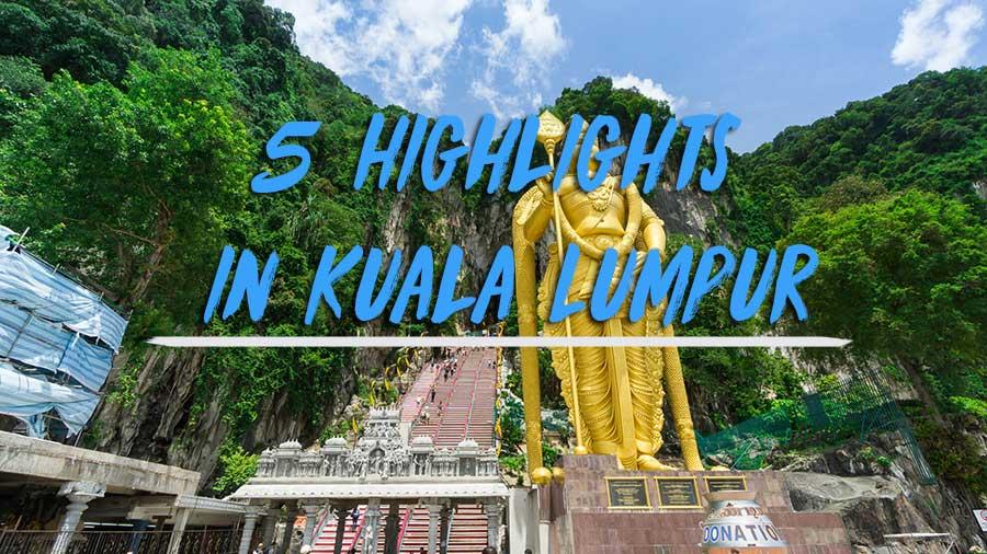 5 Highlights in Kuala Lumpur die du nicht verpassen darfst