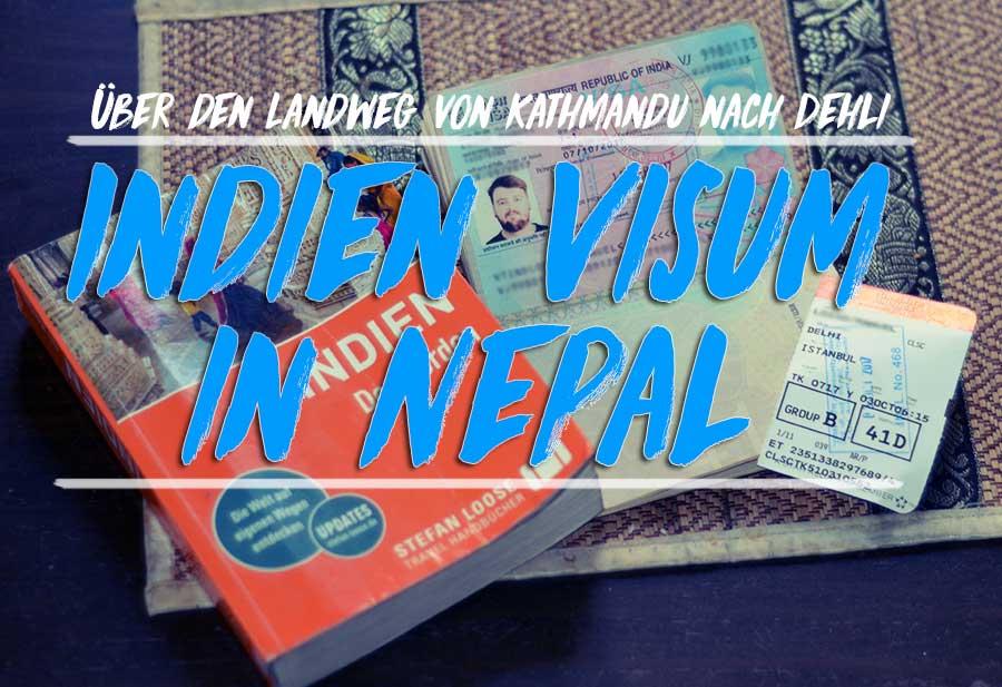 Indien Visum in Kathmandu – Über Landweg von Nepal nach Indien