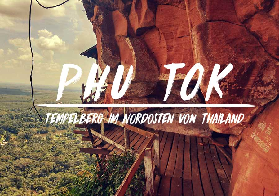 Phu Tok – Der heilige Tempelberg im Nordosten von Thailand