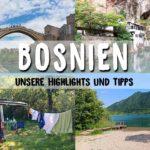 Balkan Roadtrip 2019: Bosnien – Unsere Highlights und Tipps